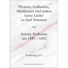 Pavanen, Galliarden, Allemanden und andere kurze Lieder zu fünf Stimmen