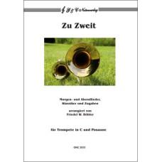 Zu Zweit – Morgen- und Abendlieder, Klassiker und Zugaben für 2 Bläser (in C)
