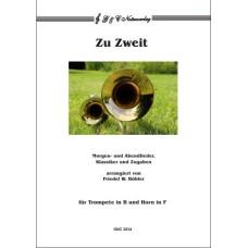 Zu Zweit – Morgen- und Abendlieder, Klassiker und Zugaben für 2 Bläser  (in B und F)