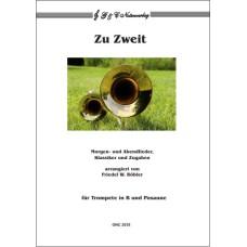 Zu Zweit – Morgen- und Abendlieder, Klassiker und Zugaben für 2 Bläser (Trp. in B, Pos. in C)