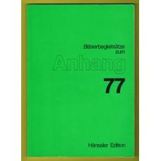 Bläserbegleitsätze zum Anhang 77