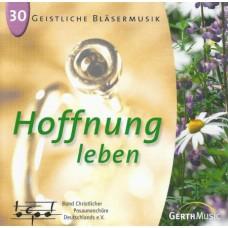 """CD Geistliche Bläsermusik 30 """"Hoffnung leben"""""""