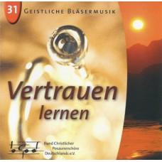 """CD Geistliche Bläsermusik 31 """"Vertrauen lernen"""""""