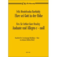 F. Mendelssohn Bartholdy: Ehre sei Gott / A. Ouseley: Andante & All