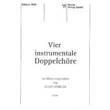 4 instrumentale Doppelchöre