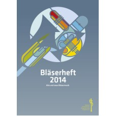 Bläserheft 2014, Alte und neue Bläsermusik